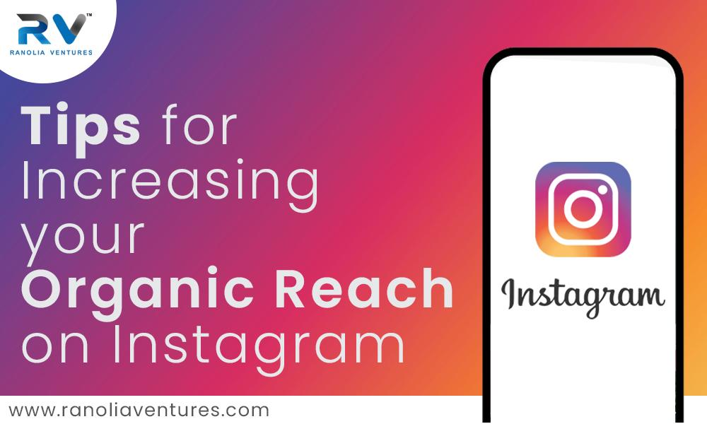 Tips for Increasing Your Organic Reach on Instagram