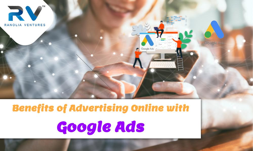 Benefits of Advertising Online with Google Ads